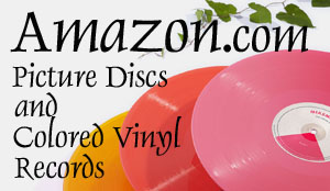 Amazon Picture Discs and Colored Vinyl Records