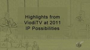 ViodiTV At IP Possibilities
