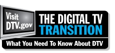Click here to learn the detail of the DTV Transition from the official government web site