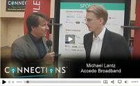 Click here to see the video interview with Michael Lantz of Accedo Broadband
