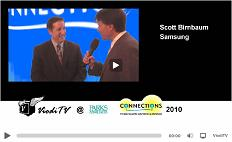 Click here to watch our exclusive video interview with Scott Birnbaum of Samsung.