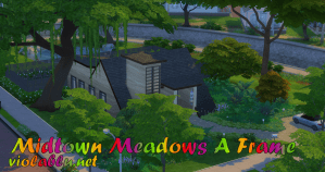 Midtown Meadows A Frame for Sims 4