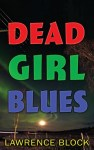 Cover of Dead Girl Blues by Lawrence Block
