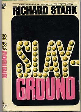 Slayground by Richard Stark (AKA Donald Westlake)