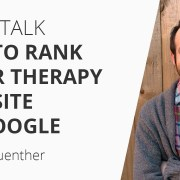 Let's Talk SEO to Rank Your Therapy Website In Google ft Jeff Guenther