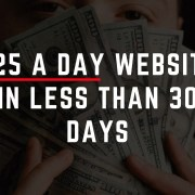 Easy $25 A Day Wordpress Website In Less Than 30 Days!
