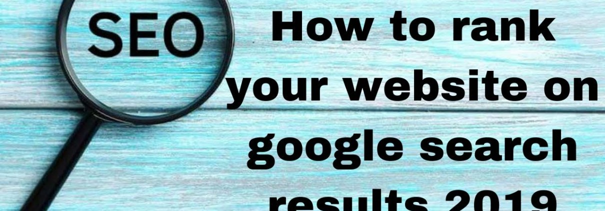 How to rank your website on google search results 2019