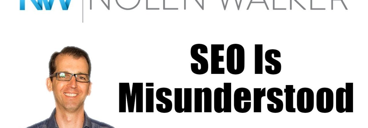 Nolen Walker: SEO Is Misunderstood