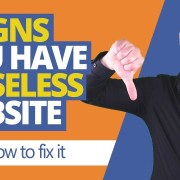 5 Signs you have a Useless Website (and how to fix it)