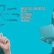 BASIC SEO CHECKLIST 2019- GET MORE ORGANIC TRAFFIC