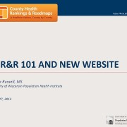 County Health Rankings & Roadmaps 101 and 2013 Website Tour