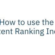 How to use the Content Ranking Index?