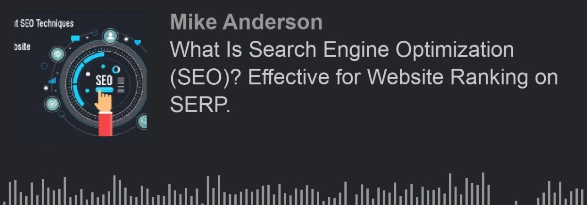What Is Search Engine Optimization (SEO)? Effective for Website Ranking on SERP. (made with Spreaker