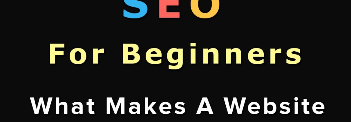 5. SEO For Beginners: What Makes A Website Rank?