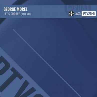 George Morel - Let's Groove (Melé Remix)