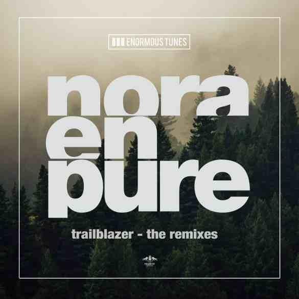 Nora En Pure - Trailblazer (The Remixes)