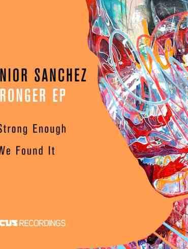 Junior Sanchez - Stronger EP