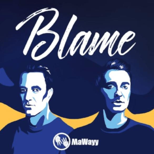 MaWayy take all the 'Blame'