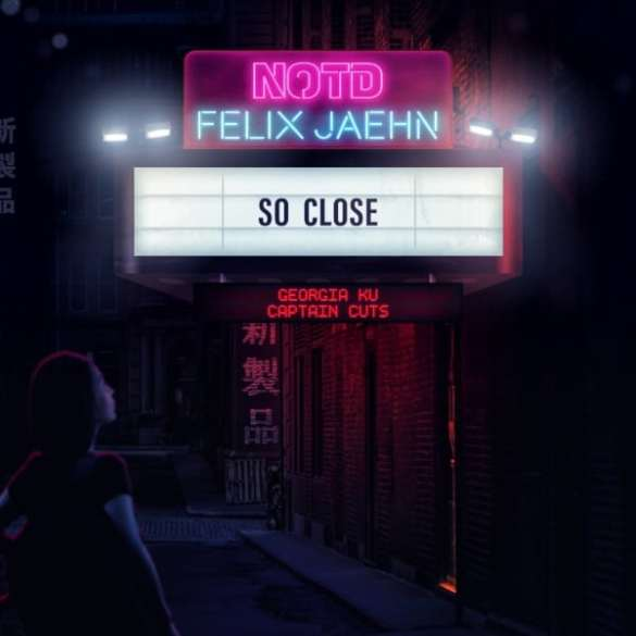 NOTD & Felix Jaehn - So Close