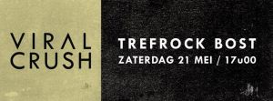 Viral-Crush-Trefock-Bost-21-mei-17-uur