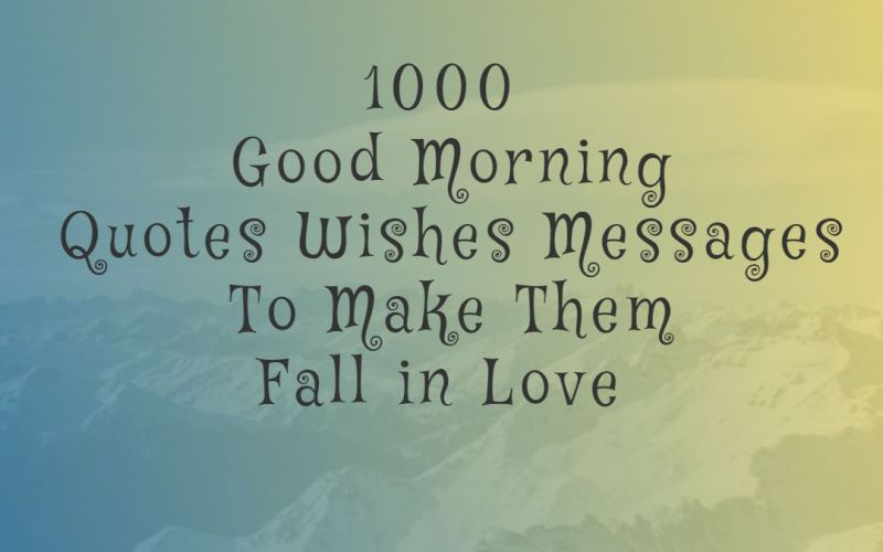 good morning wishes messages quotes