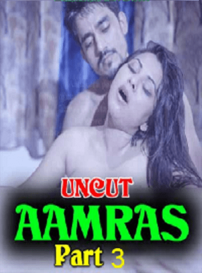 aamras-uncut-part-3-superhot-shortfilm-nuefliks-movies