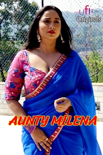 Aunty Milena (2021) Indian Lusty Short film Uflix Exclusive