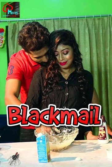 Blackmail (2021) S01-EPI01 Lovemovies Uncut Series