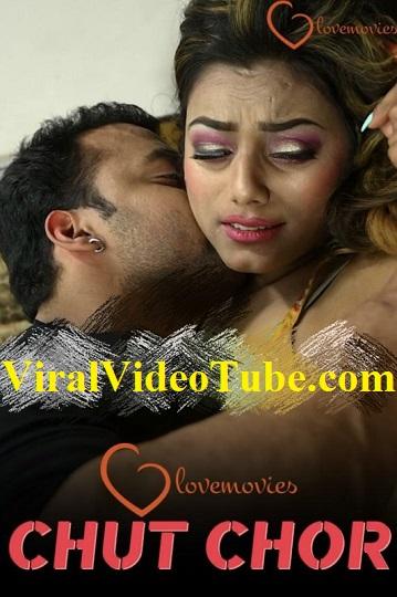 Chut Chor (2021) Desi Porn SE01 Lovemovies