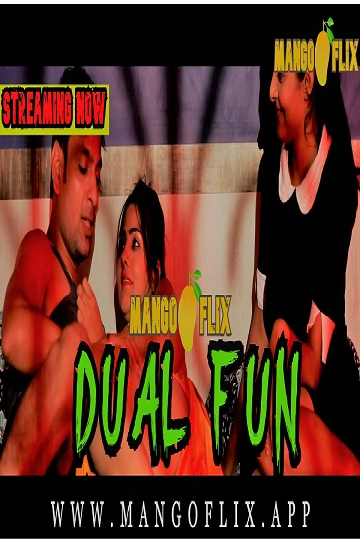 Dual Fun (2021) Sizzling Threesome MangoFlix