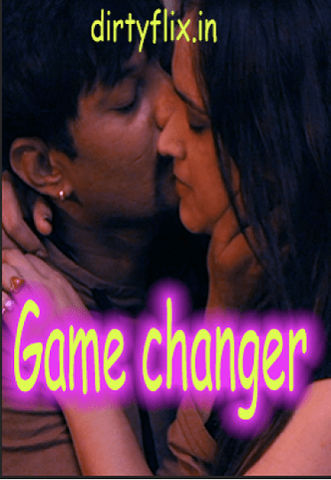 Game Changer (2021) Hot Sexy Dirtyflix Exclusive Uncut