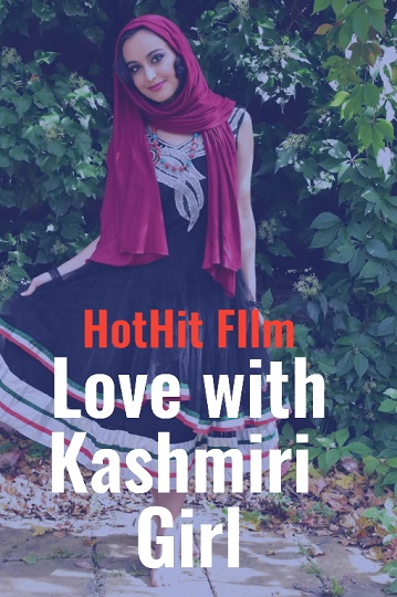 Love With Kashmiri Girl (2020) - Niksindian HothitMovies