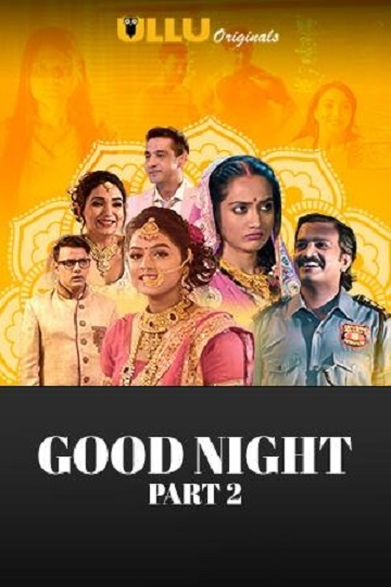 Good Night (2021) Part 2 UllU Series