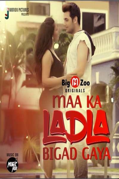 Maa Ka Ladla Bigad Gaya (2021) S01 Full BigMovieZoo