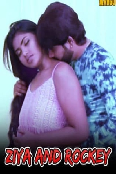 Ziya And Rockey (2021) Sexy Mangoflix Hot Video