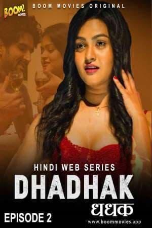 Dhadhak (2021) Episode 02 Sexy BOOMMOVIES Series
