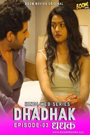 Dhadhak (2021) Episode 03 Sexy BOOMMOVIES Series