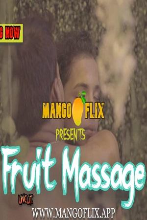 Fruit Massage UNCUT (2021) MangoFlix Video
