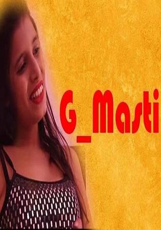 HotLike G_Masti Season 01 EP[01-02-03] Sexy Series 2021