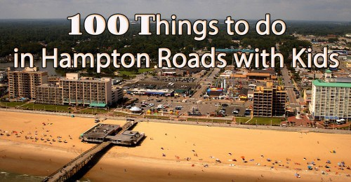 100 Things to Do in Hampton Roads with Kids