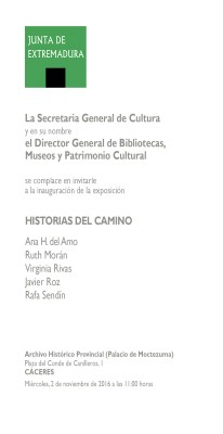 HISTORIAS DEL CAMINO · Group exhibition. Artists' selection with the Scholarship to Plastic Artists Francisco Zurbarán between 2000 and 2010. Service of Museums and Visual Arts of Extremadura. Junta de Extremadura. Itinerant: Cáceres, Badajoz and Mérida.