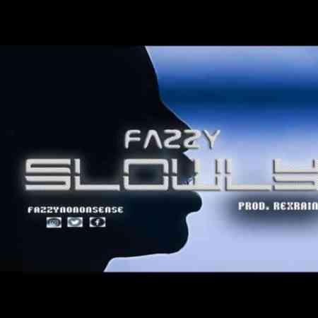 fazzy slowly mp3 download