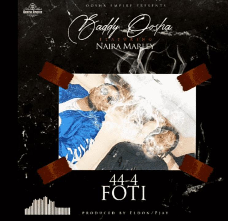 baddy osha ft naira marley 44-4 foti mp3 download