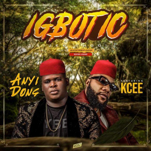 Anyidons ft Kcee - Igbotic Mp3