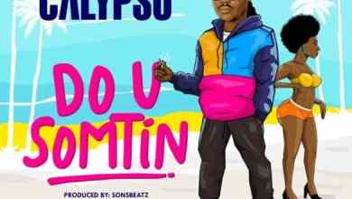Photo of [Music] Calypso – Do U Somtin