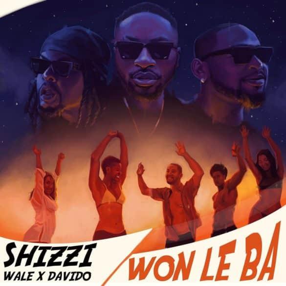shizzi ft davido, wale won le ba mp3