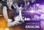 Master KG – Jerusalema (Remix) ft. Burna Boy, Nomcebo Mp3