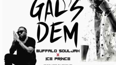 Photo of [Music]  Buffalo Souljah ft. Ice Prince – Gals Dem