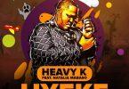 Heavy-K ft. Natalia Mabaso – Uyeke Mp3