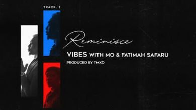 Photo of [Music] Reminisce ft. Mo & Fatimah Safaru – Vibes